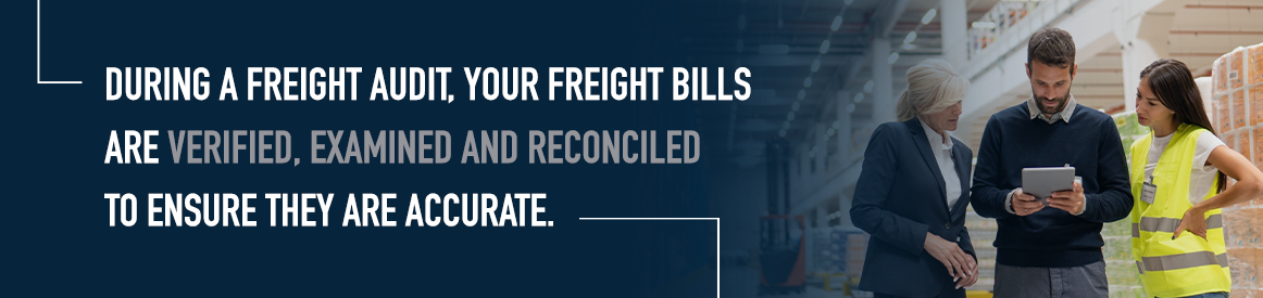 During a freight audit, your freight bills are examined for accuracy